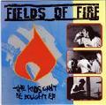 【中古】Fields of fire - The Kids Can´t Be Bought 7''