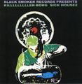 KILLER-BONG / SICK HOUSE2
