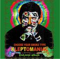 KLEPTOMANIAC / choose your smoke type