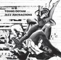 Yoshio Ootani / Jazz Abstractions