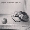 andmo「apples in the basement」