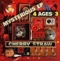 CHERRY STRAW「MYSTERIOUS EP 4 AGES 3」