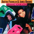 ARETHA FRANKLIN & JAMES BROWN / GIMME YOUR LOVE