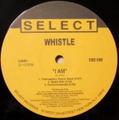 WHISTLE / I AM