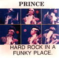 PRINCE / HARD ROCK IN A FUNKY PLACE.