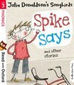 Read with Oxford: Stage 3: Songbirds Phonics: Spike Says and Other Stories