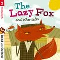 Read with Oxford: Stage 3: Traditional Tales : The Lazy Fox and Other Tales
