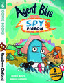 Read with Oxford: Stage 6: Comic Books: Agent Blue, Spy Pigeon