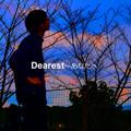 Dearest~あなたへ