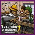 Sunrise - Tradition Of The Island Volume 7: Save Our Soul