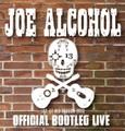 JOE ALCOHOL/OFFICIAL BOOTLEG LIVE  CD