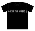 【SALE】 KILL THE MUSIC T-Shirts  半袖ブラック
