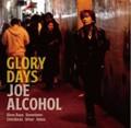 JOE ALCOHOLミニアルバム/GLORY  DAYS CD