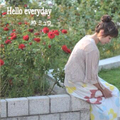 Hello everyday / 栫ミュウ