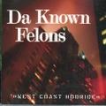 Da Known Felons / West Coast Hooride