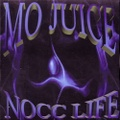 Mo Juice / Nocc Life