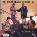 Fam Bam Clicc / Da Bombay
