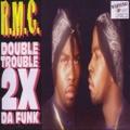 R.M.C. / Double Trouble 2X Da Funk