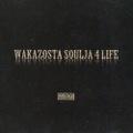 Wakazosta / Soulja 4 Life