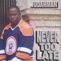 Judahman / Never Too Late