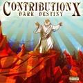 Contribution X / Dark Destiny