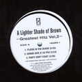 Lighter Shade Of Brown / Greatest Hitz Vol.2