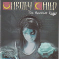 UNRULY CHILD - The Basement Demos [CD]