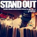 STAND OUT-WORK,REMIX & EXCLUSIVE Mixed by CARREC-(特典付)