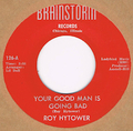 ROY HYTOWER / YOUR GOOD MAN IS GOING BAD