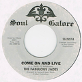 FABULOUS JADES / COME ON AND LIVE
