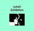 yukaD / 『Exhibition』 (ROSE 151/CD ALBUM)