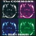 The COMMONS / 『BRAiN DREAMS』 (ROSE 51/CD ALBUM)