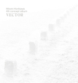 4th concept album 「VECTOR」