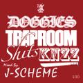 J-SCHEME doggies trap room shit$ MIX KNZZ