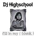 DJ HIGH SCHOOL fill in my blank MIX CD-R