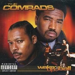 The Comrads / Wake Up & Ball