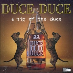 Duce Duce / A Sip Of The Duce