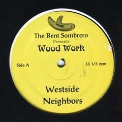Wood Work / Westside Neighors