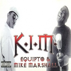 Equipto & Mike Marshall / K.I.M.