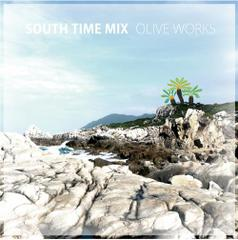 Olive Oil / South Time Mix [MixCdr]