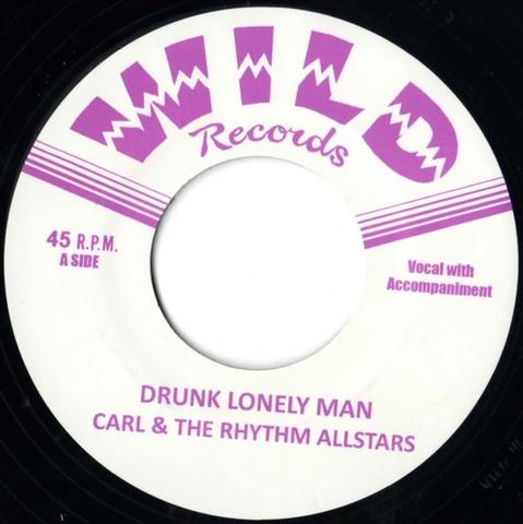 """CARL & THE RHYTHM ALL STARS / DRUNK LONELY MAN (7"""")"""