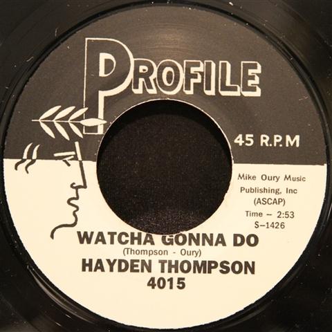 """HAYDEN THOMPSON / WATCHA GONNA DO (7"""")"""