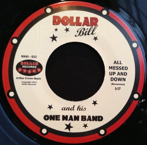 "DOLLAR BILL & HIS ONE MAN BAND / ALL MESSED UP AND DOWN (7"")"