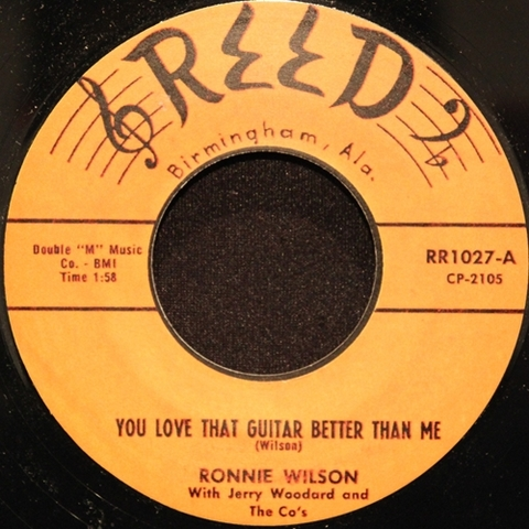 "RONNIE WILSON / YOU LOVE THAT GUITAR BETTER THAN ME (7"")"