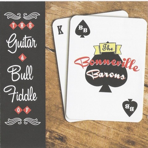 BONNEVILLE BARONS / GUITAR & BULL FIDDLE (CD)