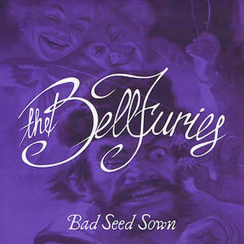 """BELLFURIES / BAD SEED SOWN (7"""")"""