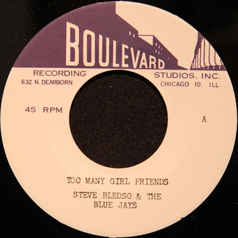 """STEVE BLEDSO & THE BLUE JAYS / TOO MANY GIRL FRIENDS (7"""")"""