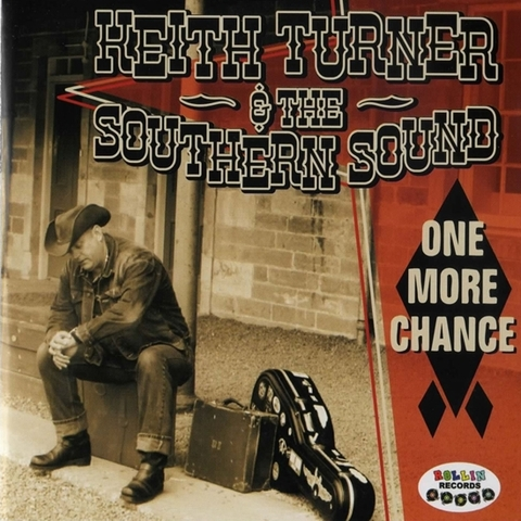 KEITH TURNER & THE SOUTHERN SOUND / ONE MORE CHANCE (CD)