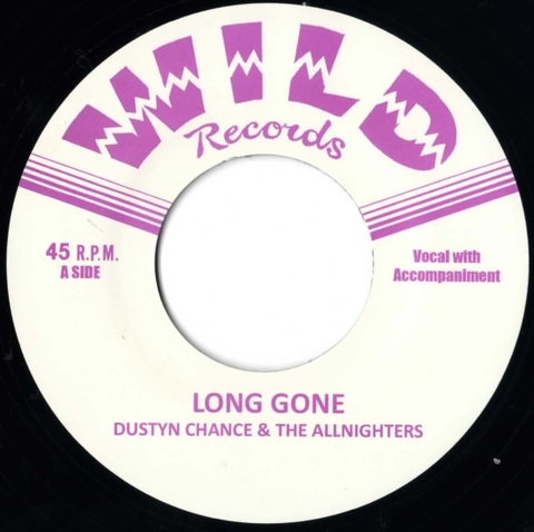 """DUSTY CHANCE & THE ALLNIGHTERS / LONE GONE (7"""")"""
