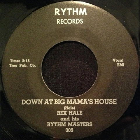 """REX HALE / DOWN AT BIG MAMA'S HOUSE (7"""")"""